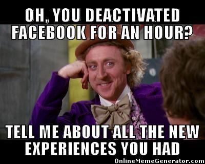 deactivatedfacebookforanhour