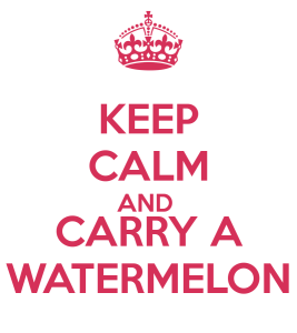keep-calm-and-carry-a-watermelon-45